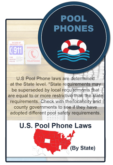 RATH® Pool Phones meet U.S Pool Phone laws. Individual states determine codes and requirements but note that local city and county governments may adopt different pool safety requirements