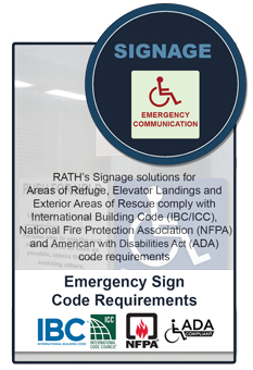 RATH�s Signage solutions for Areas of Refuge, Elevator Landings and Exterior Areas of Rescue comply with IBC/ICC, NFPA and ADA code requirements