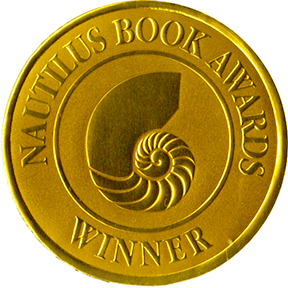 Nautilus Book Awards Gold Medal
